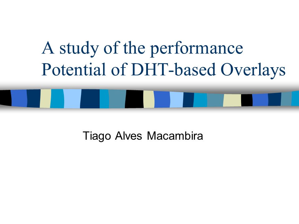 A study of the performance Potential of DHT-based Overlays