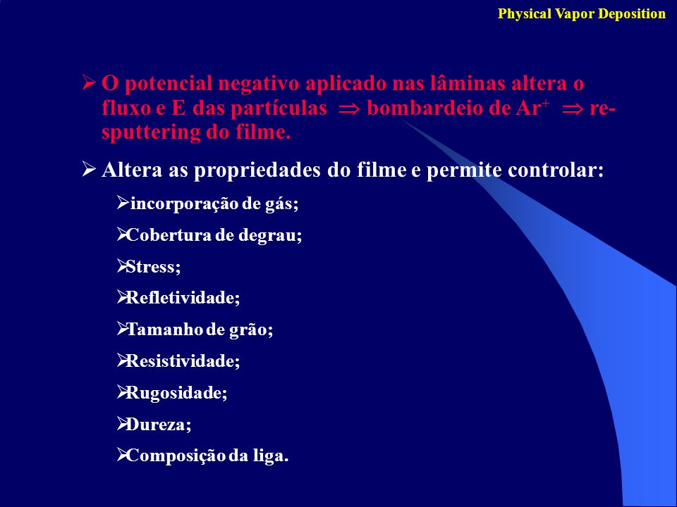 Altera as propriedades do filme e permite controlar: