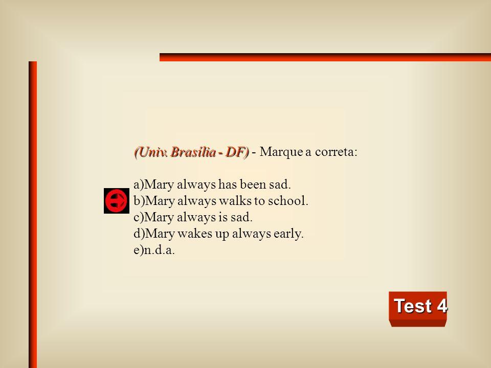 Test 4 (Univ. Brasília - DF) - Marque a correta:
