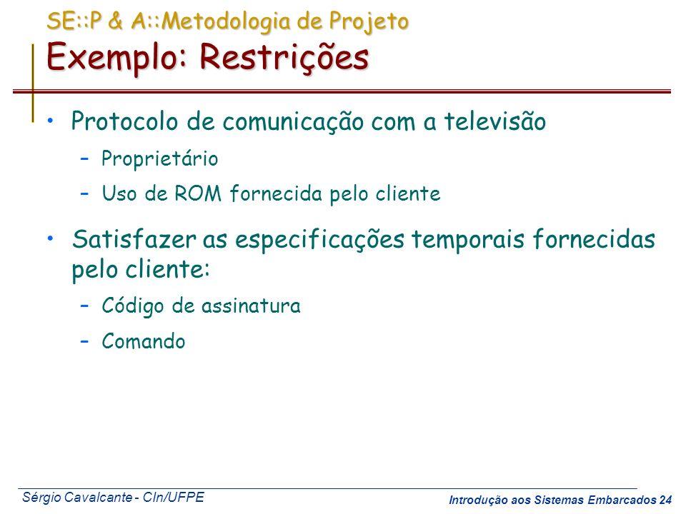 SE::P & A::Metodologia de Projeto Exemplo: Restrições