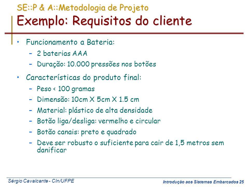SE::P & A::Metodologia de Projeto Exemplo: Requisitos do cliente