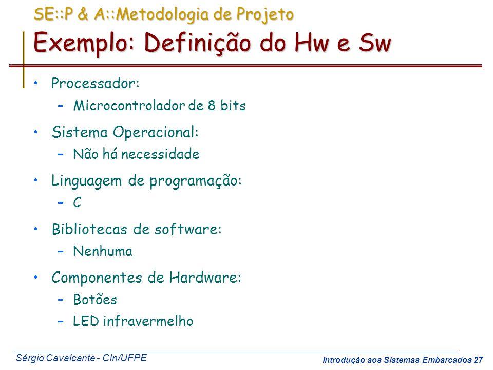 SE::P & A::Metodologia de Projeto Exemplo: Definição do Hw e Sw