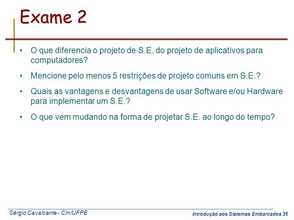 Exame 2 O que diferencia o projeto de S.E. do projeto de aplicativos para computadores Mencione pelo menos 5 restrições de projeto comuns em S.E.