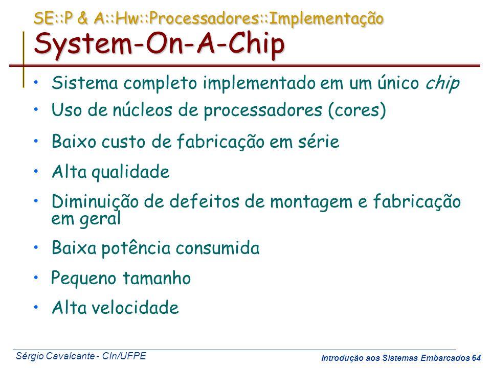 SE::P & A::Hw::Processadores::Implementação System-On-A-Chip