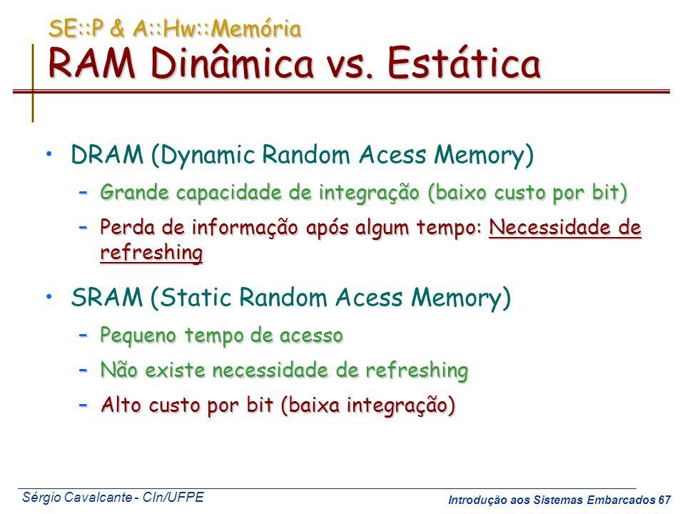 SE::P & A::Hw::Memória RAM Dinâmica vs. Estática