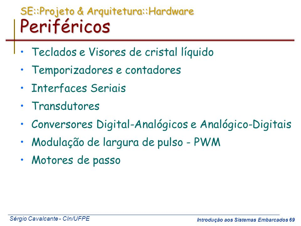 SE::Projeto & Arquitetura::Hardware Periféricos