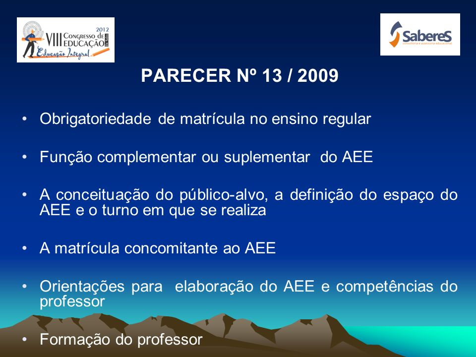 PARECER Nº 13 / 2009 Obrigatoriedade de matrícula no ensino regular