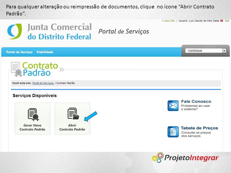 Para qualquer alteração ou reimpressão de documentos, clique no ícone Abrir Contrato Padrão .