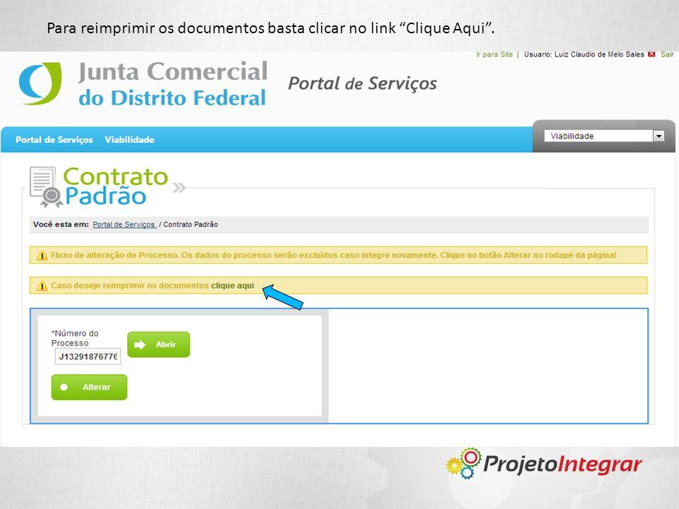 Para reimprimir os documentos basta clicar no link Clique Aqui .