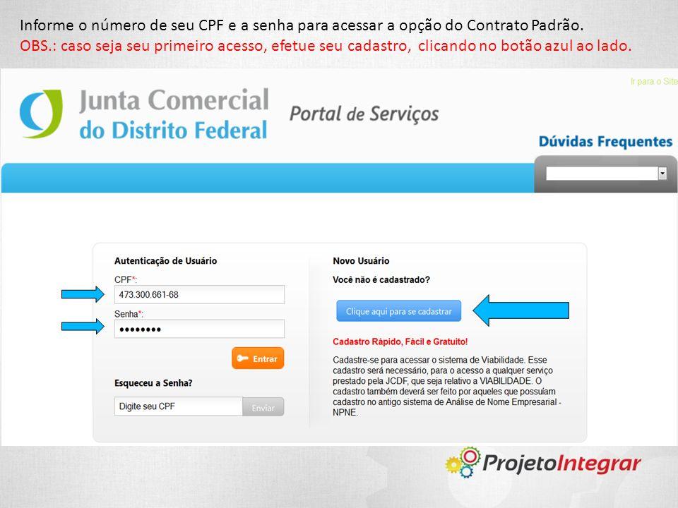 Informe o número de seu CPF e a senha para acessar a opção do Contrato Padrão.