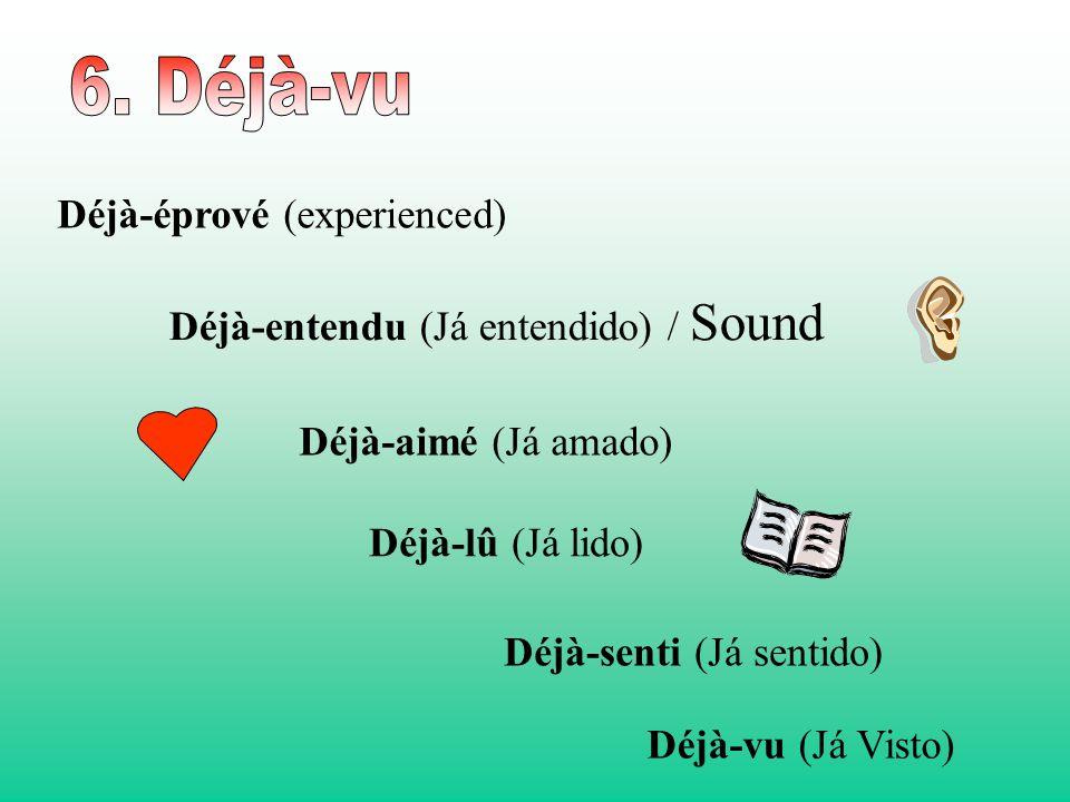 Déjà-entendu (Já entendido) / Sound