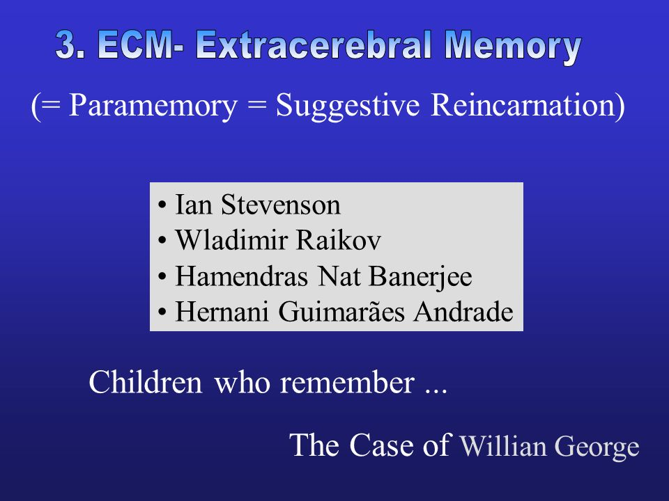 3. ECM- Extracerebral Memory