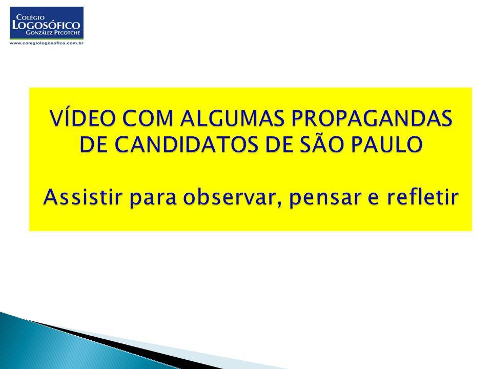 VÍDEO COM ALGUMAS PROPAGANDAS DE CANDIDATOS DE SÃO PAULO Assistir para observar, pensar e refletir