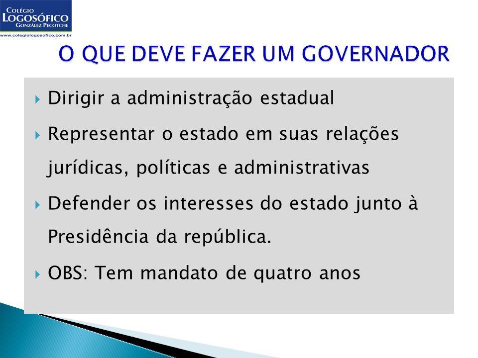 O QUE DEVE FAZER UM GOVERNADOR