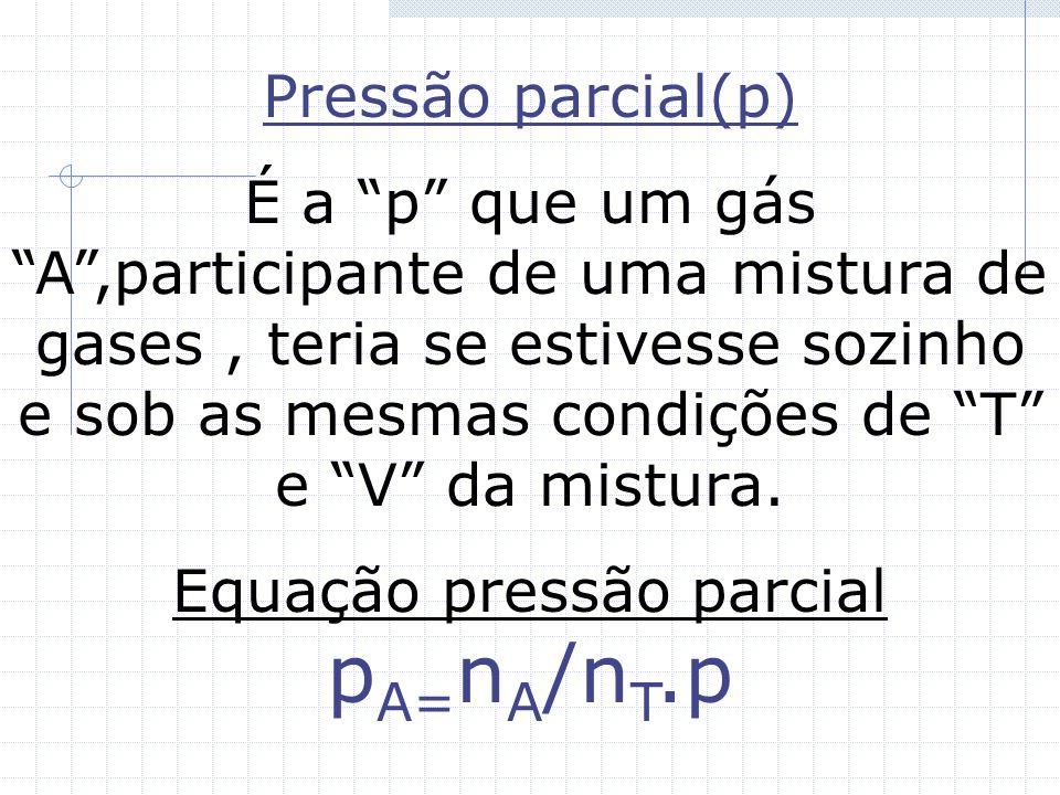 Equação pressão parcial pA=nA/nT.p