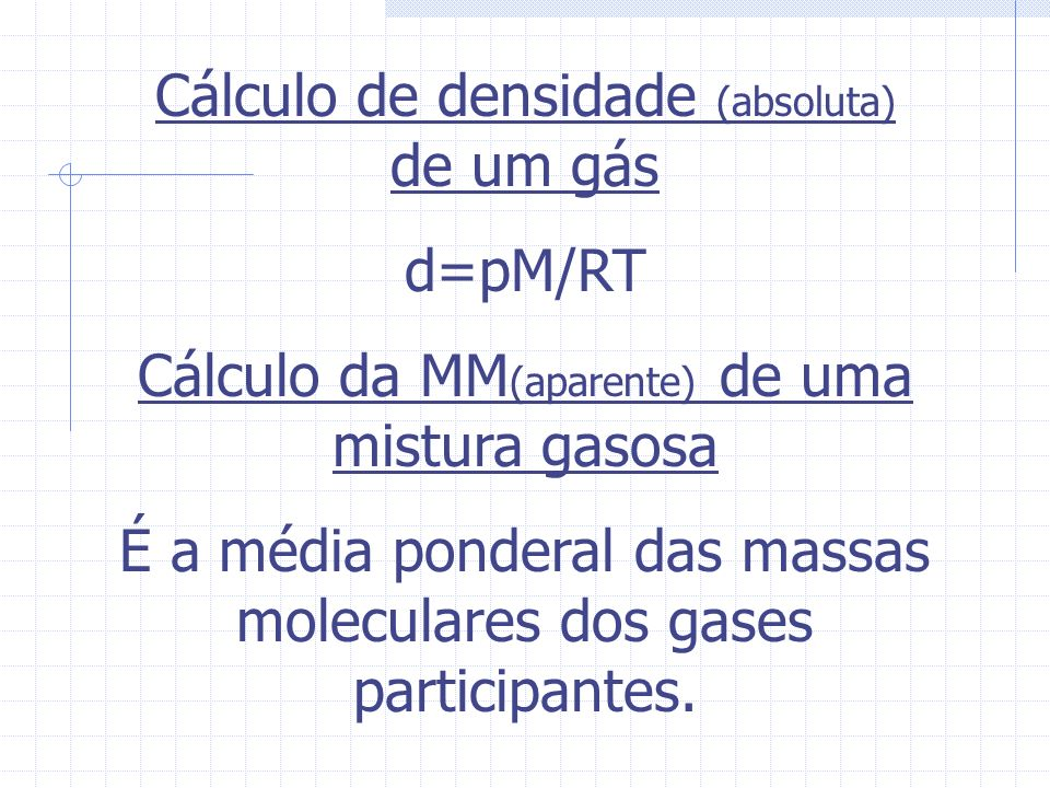 Cálculo de densidade (absoluta) de um gás d=pM/RT