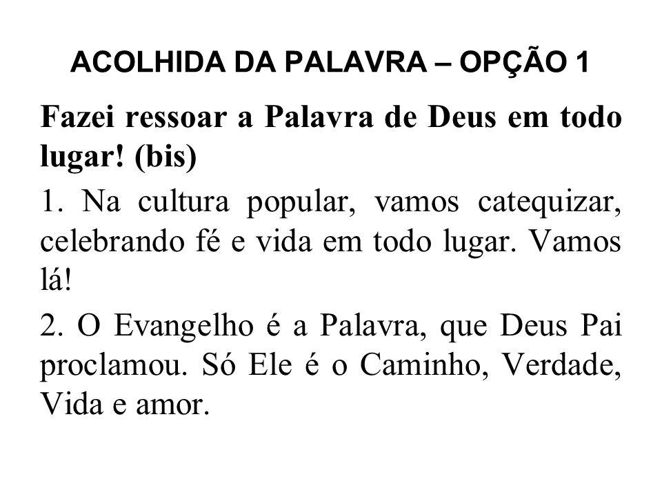 ACOLHIDA DA PALAVRA – OPÇÃO 1