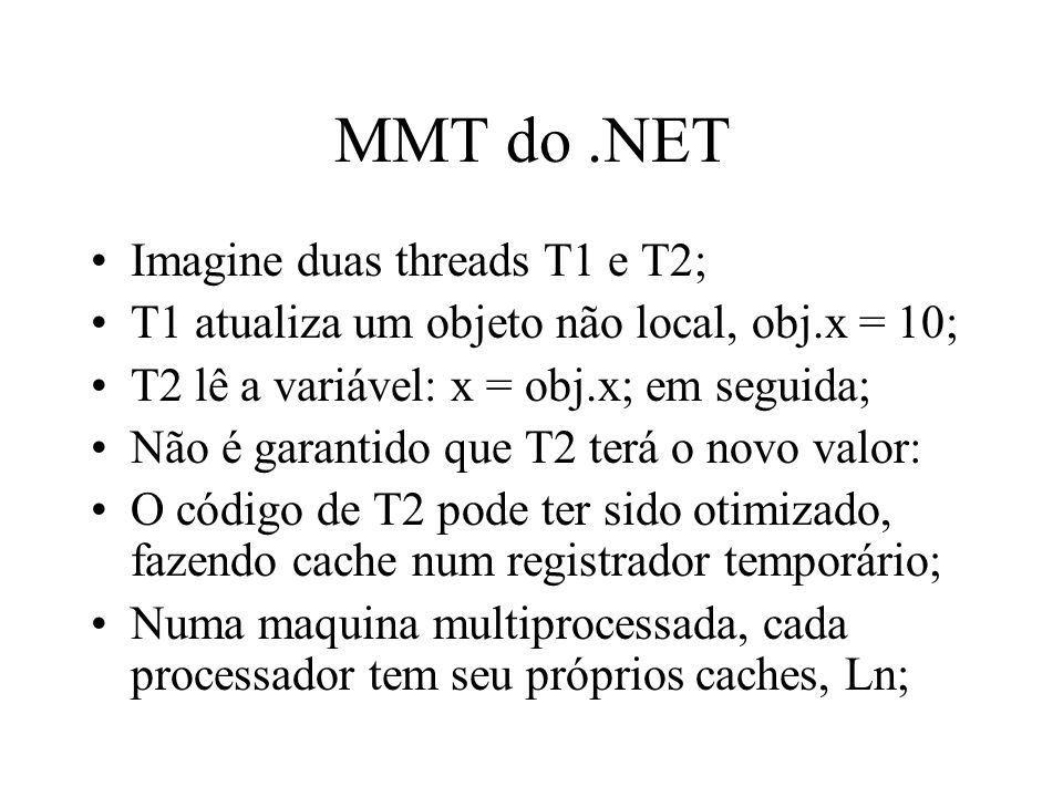 MMT do .NET Imagine duas threads T1 e T2;