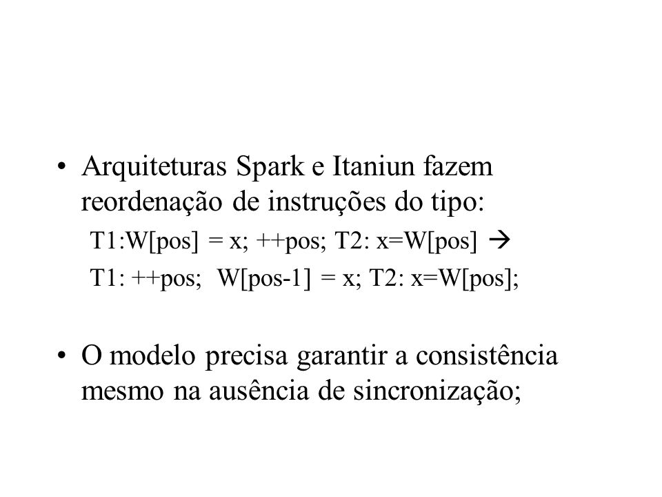 Arquiteturas Spark e Itaniun fazem reordenação de instruções do tipo: