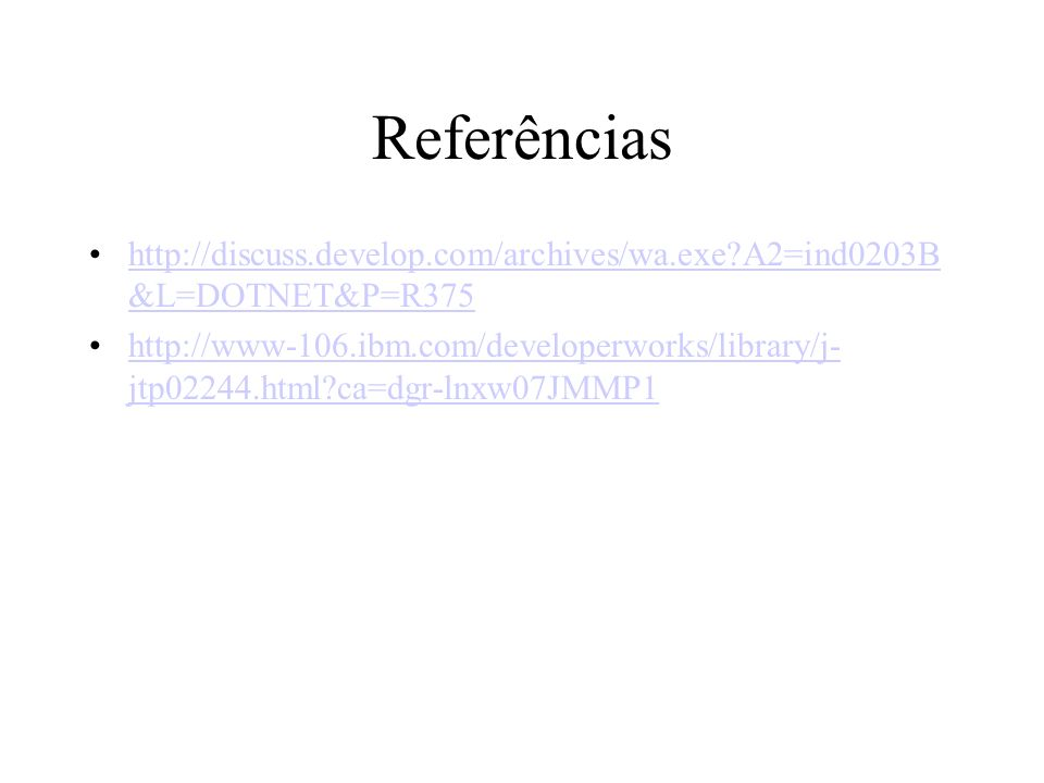 Referências http://discuss.develop.com/archives/wa.exe A2=ind0203B&L=DOTNET&P=R375.