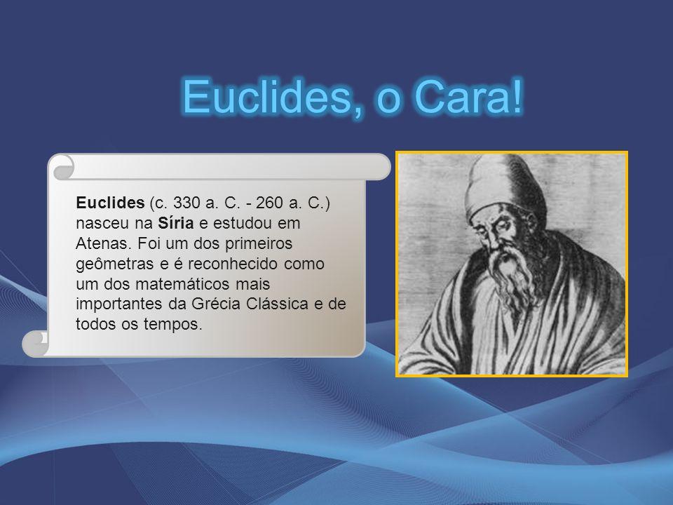 Euclides, o Cara!