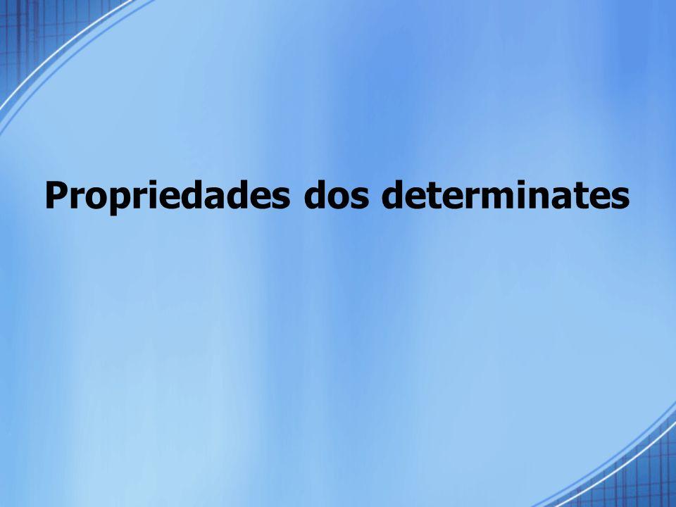 Propriedades dos determinates