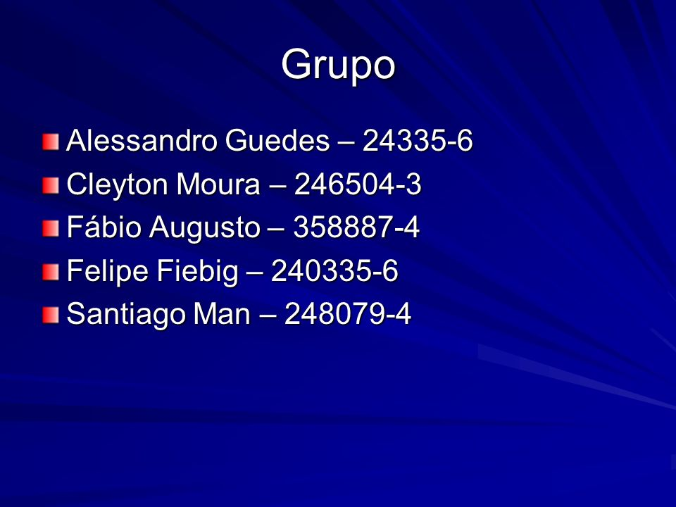Grupo Alessandro Guedes – 24335-6 Cleyton Moura – 246504-3