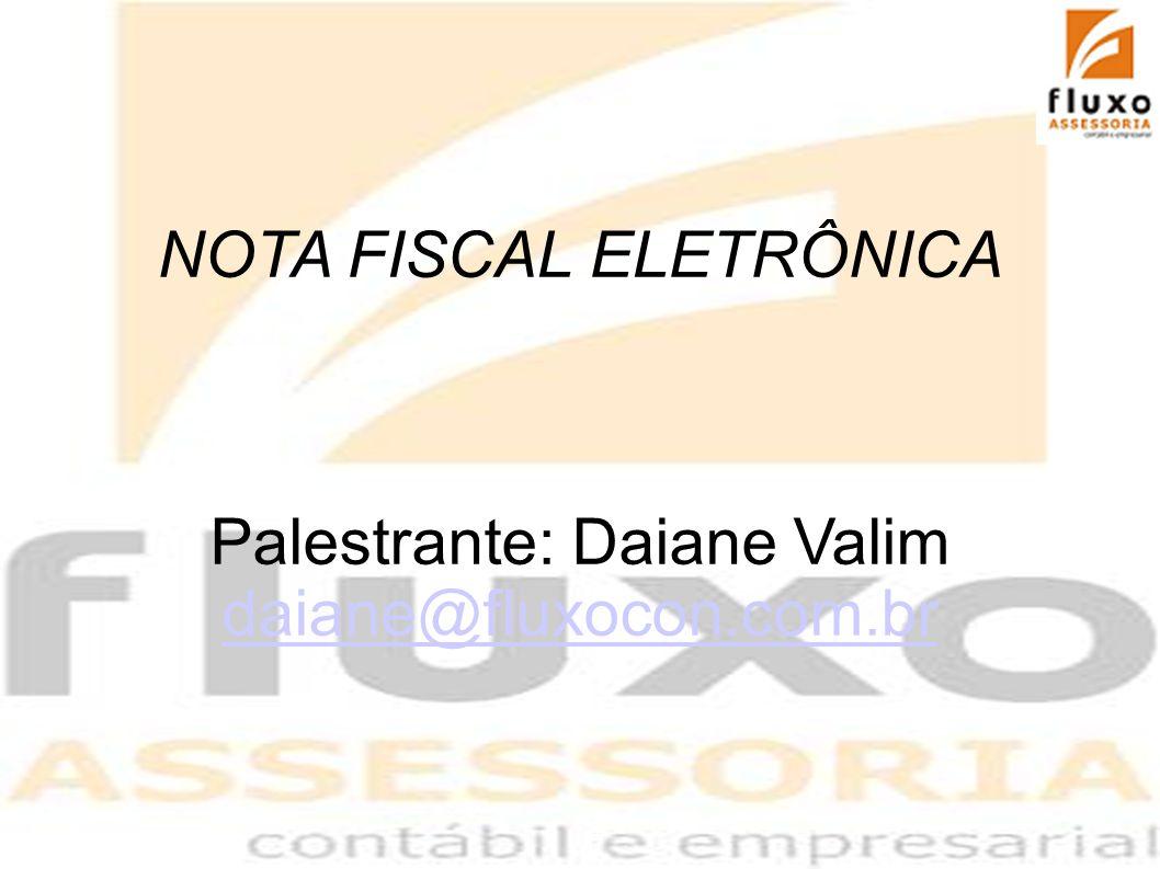 NOTA FISCAL ELETRÔNICA Palestrante: Daiane Valim