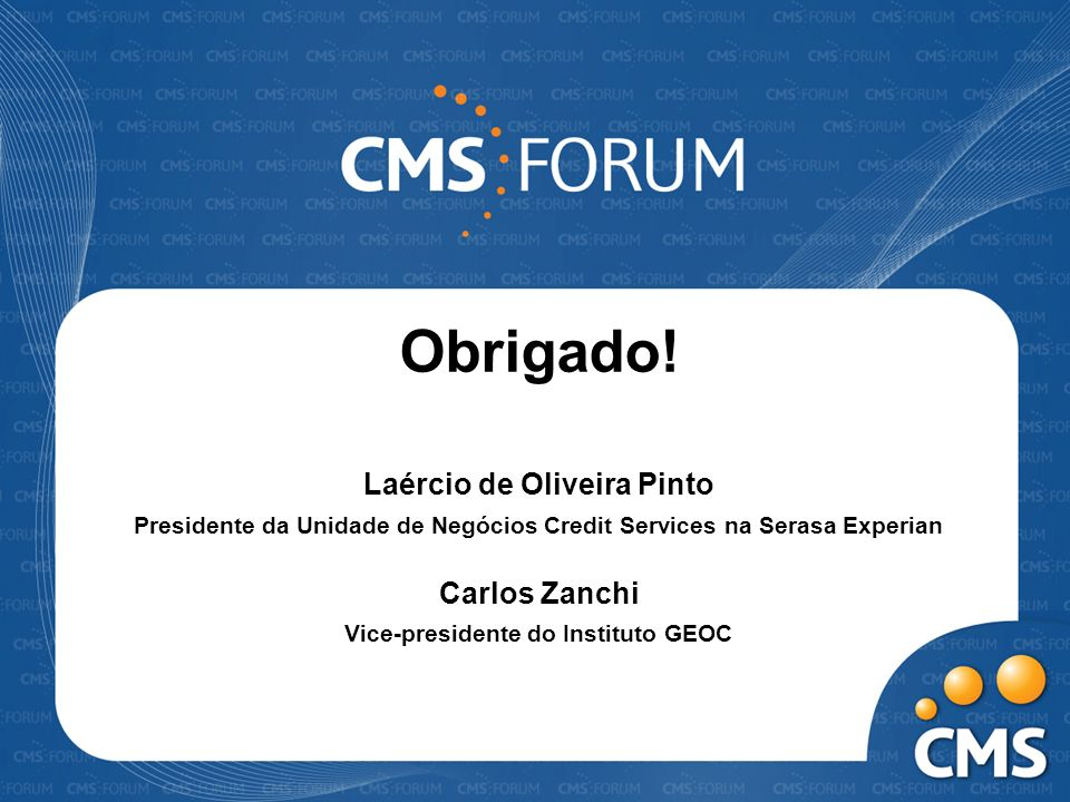 Obrigado! Laércio de Oliveira Pinto Carlos Zanchi