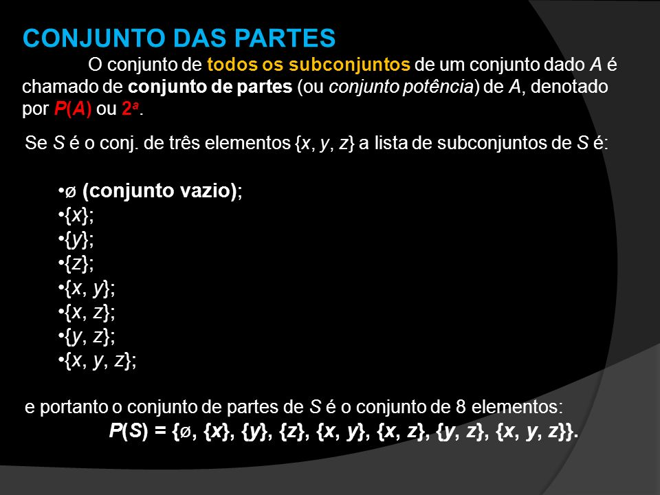P(S) = {ø, {x}, {y}, {z}, {x, y}, {x, z}, {y, z}, {x, y, z}}.