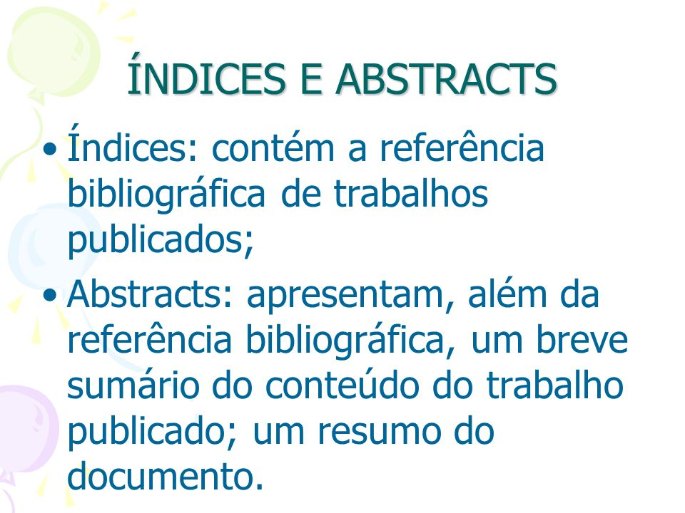 ÍNDICES E ABSTRACTS Índices: contém a referência bibliográfica de trabalhos publicados;