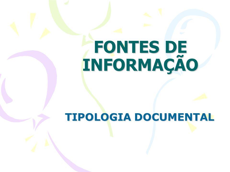 FONTES DE INFORMAÇÃO TIPOLOGIA DOCUMENTAL