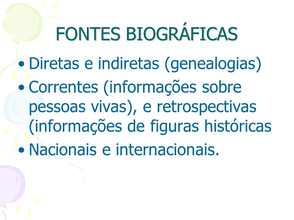 FONTES BIOGRÁFICAS Diretas e indiretas (genealogias)