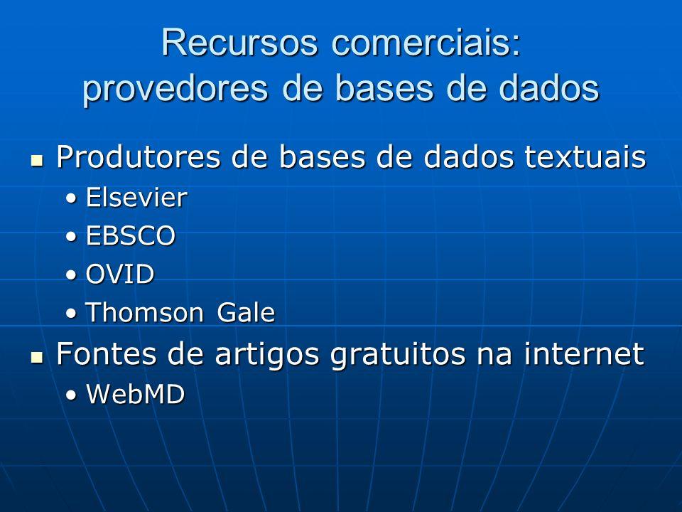 Recursos comerciais: provedores de bases de dados