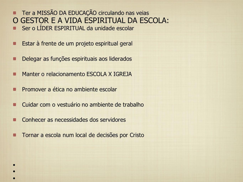 O GESTOR E A VIDA ESPIRITUAL DA ESCOLA:
