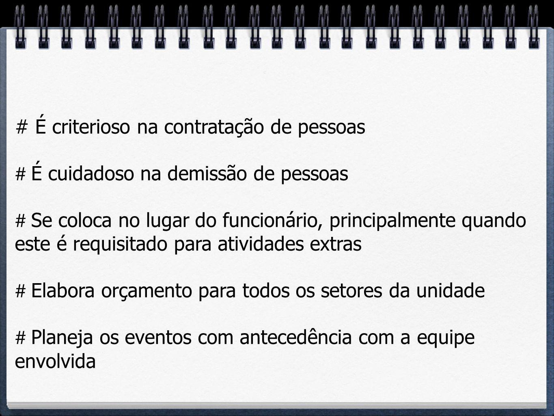 # É criterioso na contratação de pessoas
