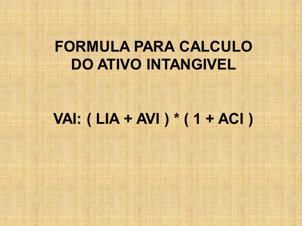 FORMULA PARA CALCULO DO ATIVO INTANGIVEL
