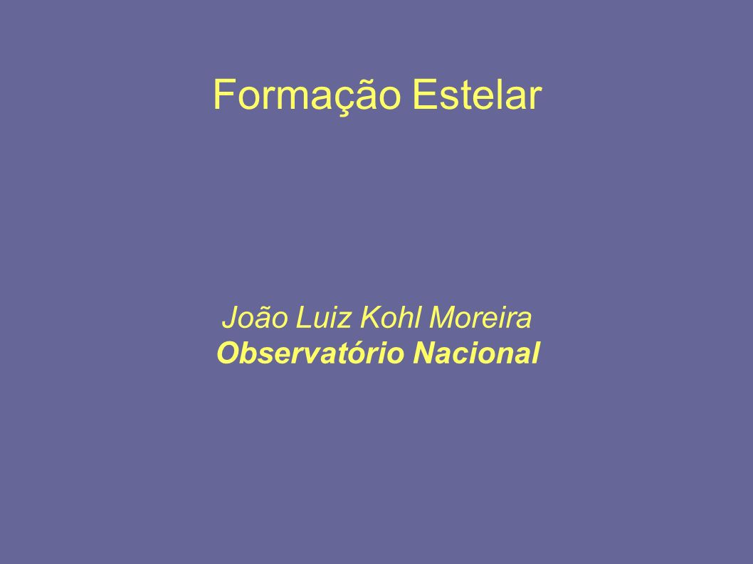 João Luiz Kohl Moreira Observatório Nacional