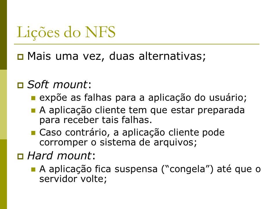 Lições do NFS Mais uma vez, duas alternativas; Soft mount: Hard mount: