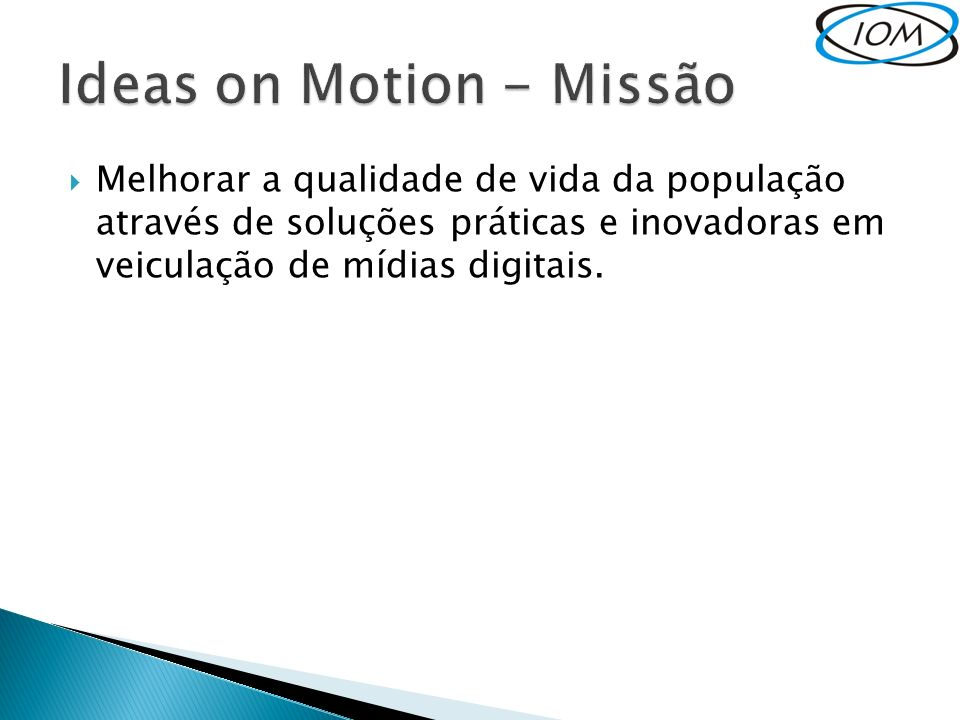 Ideas on Motion - Missão