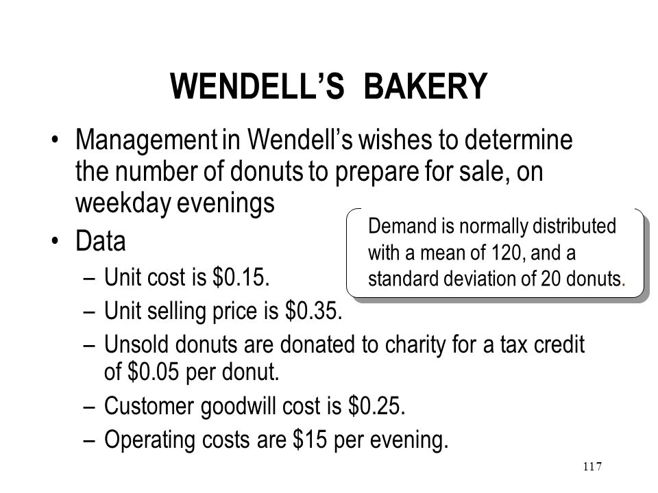 WENDELL'S BAKERYManagement in Wendell's wishes to determine the number of donuts to prepare for sale, on weekday evenings.