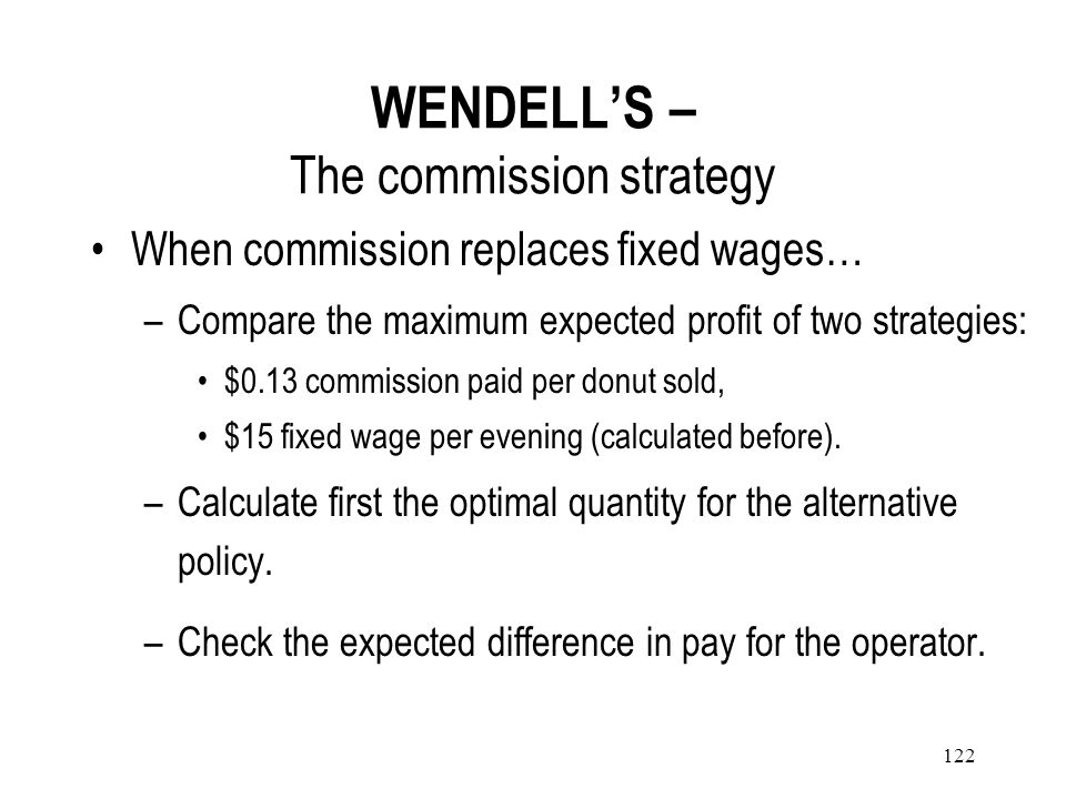 WENDELL'S – The commission strategy