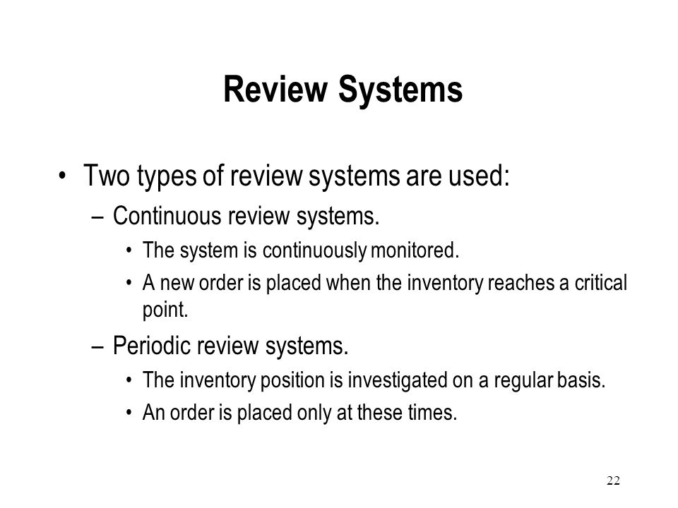 Review Systems Two types of review systems are used:
