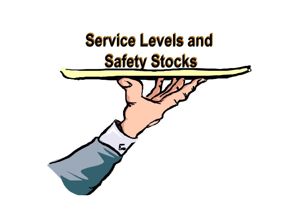 Service Levels and Safety Stocks