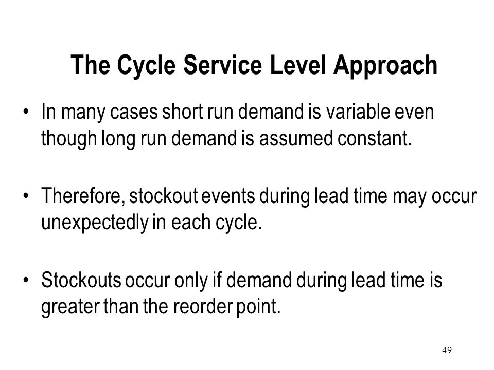 The Cycle Service Level Approach