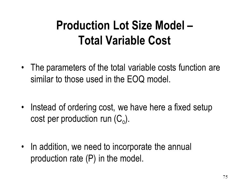 Production Lot Size Model – Total Variable Cost