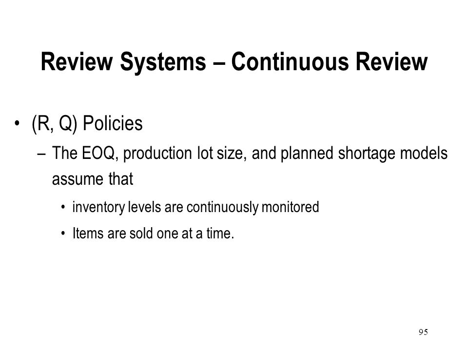 Review Systems – Continuous Review