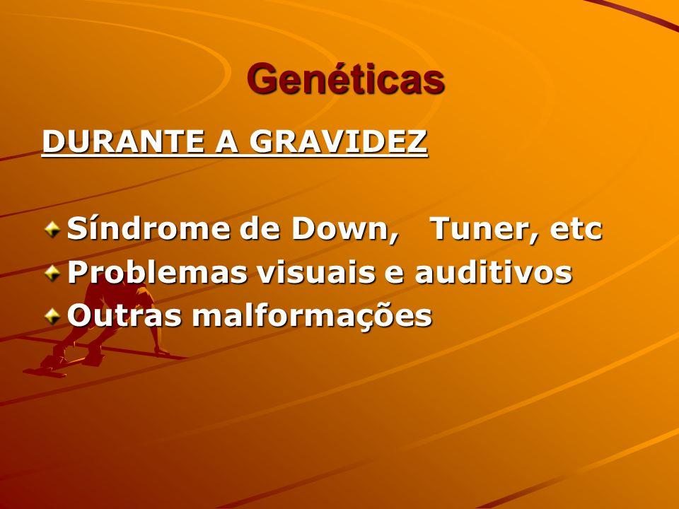 Genéticas DURANTE A GRAVIDEZ Síndrome de Down, Tuner, etc