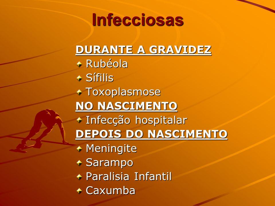 Infecciosas DURANTE A GRAVIDEZ Rubéola Sífilis Toxoplasmose