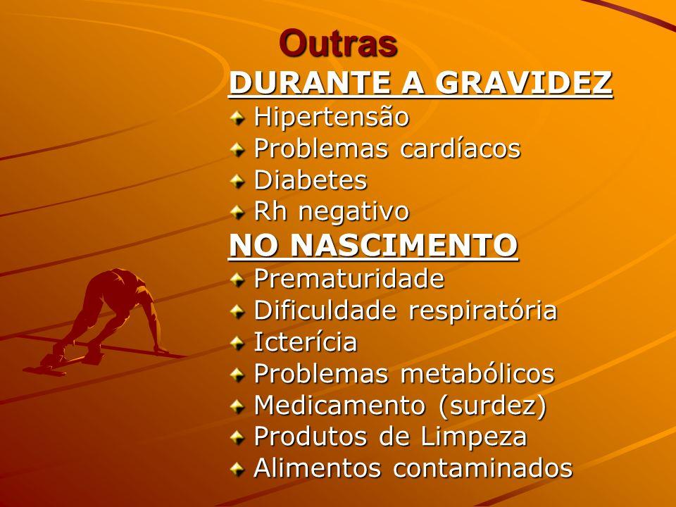 Outras DURANTE A GRAVIDEZ NO NASCIMENTO Hipertensão